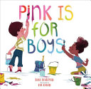Pink Is for Boys Are For Everyone Regardless Of