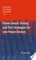 Power Aware Testing and Test Strategies for Low Power Devices