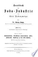 Handbuch der Soda-Industrie und ihrer Nebenzqeige: Bd. Ammoniaksoda. Verschiedene soadaverfahren. Chlor. Elektrolyse. Nachtrage zu den ersten banden