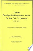 Guide To Genealogical And Biographical Sources For New York City Manhattan 1783 1898