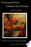 The Essential Poetry Of Bohdan Ihor Antonych