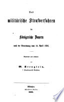 Das militärische Strafverfahren im Königreiche Bayern nach der Verordnung vom 14. April 1856