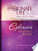 Ephesians Heaven s Riches 12 Week Study Guide
