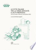 Le citt   italiane tra la tarda Antichit   e l alto Medioevo  Atti del convegno  Ravenna  26 28 febbraio 2004