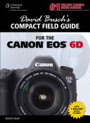 David Busch s Compact Field Guide for the Canon EOS 6D