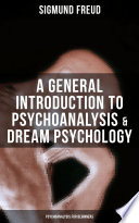 A General Introduction To Psychoanalysis Dream Psychology Psychoanalysis For Beginners