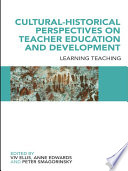 Cultural Historical Perspectives on Teacher Education and Development