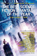 The Best Science Fiction and Fantasy of the Year  Volume Ten