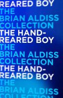 The Hand Reared Boy  Horatio Stubbs  Book 1