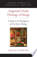 Augustine s Early Theology of Image