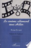 LE CINEMA ALLEMAND SOUS HITLER