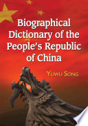 Biographical Dictionary of the People s Republic of China