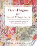 Grandogma For Sacred Village Earth