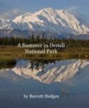 A Summer in Denali National Park Book PDF