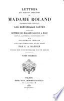 Lettres en partie inédites de Madame Roland (Mademoiselle Phlipon)