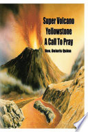 Super Volcano Yellowstone A Call to Pray