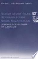 Rainer Maria Rilke, Hermann Hesse, Nikos Kazantzakis