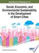 Handbook of Research on Social  Economic  and Environmental Sustainability in the Development of Smart Cities