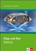 Klipp und klar : Übungsgrammatik Grundstufe Deutsch in 99 Schritten ; [mit Lösungen]