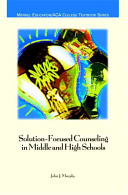 Solution Focused Counseling In Middle And High Schools