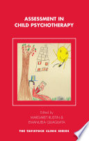 Assessment in Child Psychotherapy People Who Might Be Helped By Child Psychotherapy
