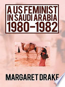 A US Feminist in Saudi Arabia  1980 1982