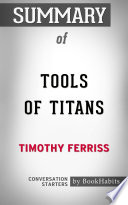 Summary of Tools of Titans by Timothy Ferriss   Conversation Starters