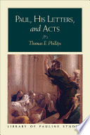 Paul, His Letters, and Acts (Library of Pauline Studies) Formative Influence On The Early Christian Movement Yet