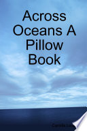 Across Oceans A Pillow Book The Remote Japanese Countryside And