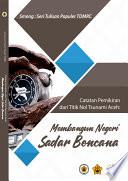 Catatan Pemikiran dari Titik Nol Tsunami Aceh : Membangun Negeri Sadar Bencana