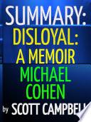 Book Summary  Disloyal  A Memoir  Michael Cohen