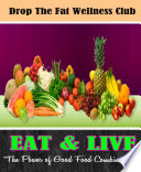 EAT   LIVE  The Power of Good Food Combinations