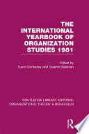The International Yearbook of Organization Studies 1981  RLE  Organizations