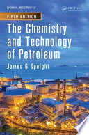 The Chemistry and Technology of Petroleum  Fifth Edition