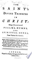 download ebook the saint's divine triumphs in christ: being a collection of psalms, hymns, and spiritual songs, from various authors. [the epistle to the reader signed: k. w.] pdf epub