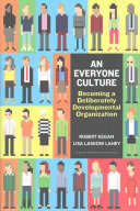 An Everyone Culture : most organizations nearly everyone is doing a...
