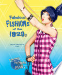 Fabulous Fashions Of The 1920s : the decade before and embraced more boyish...