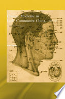 Chinese Medicine in Early Communist China  1945 1963