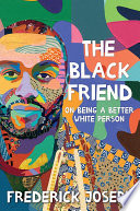 Book The Black Friend  On Being a Better White Person