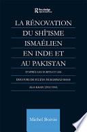 La Renovation Du Shi Isme Ismaelien En Inde Et Au Pakistan