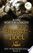Die Wikinger Saga   Band 3  Die Bronzefibel