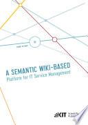 A Semantic Wiki based Platform for IT Service Management