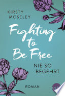 Fighting to Be Free   Nie so begehrt