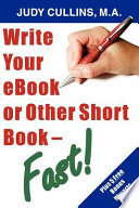 Write Your Ebook Or Other Short Book   Fast