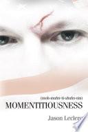 Momentitiousness