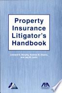 Property Insurance Litigator s Handbook