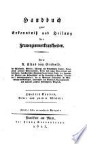 Handbuch zur Erkenntniss und Heilung der Frauenzimmerkrankheiten