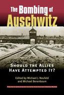The Bombing of Auschwitz