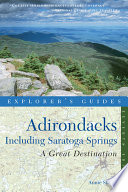 Explorer s Guide Adirondacks  A Great Destination  Including Saratoga Springs  Seventh Edition   Explorer s Great Destinations  Book PDF