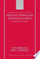 John Of Scythopolis And The Dionysian Corpus : the first of many authors to comment upon...